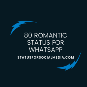 80 romantic status for WhatsApp With Images 2019, 80 romantic status for WhatsApp With Images, romantic status for WhatsApp 2019, romantic status for couple