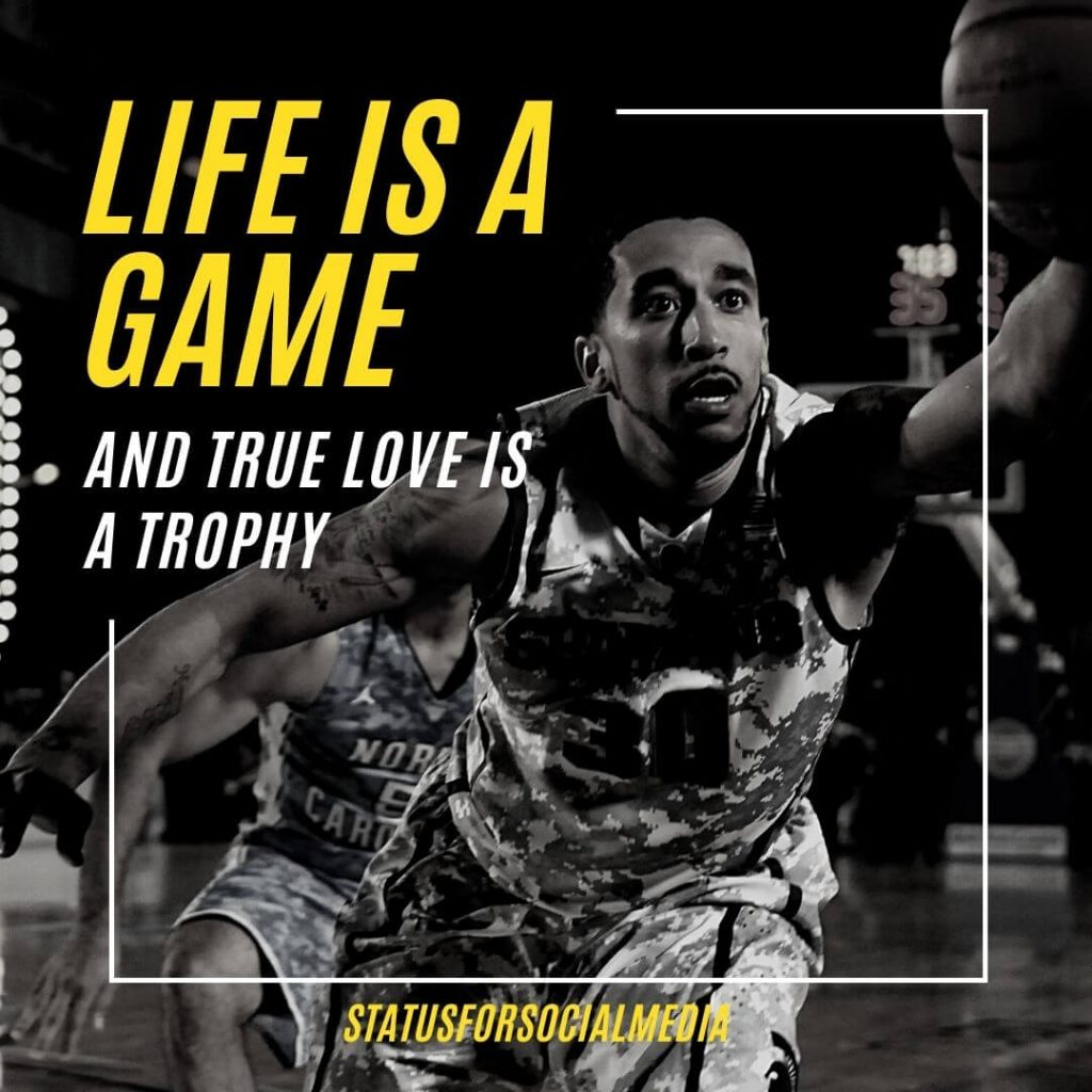 Life Is A Game And True Love Is A Trophy