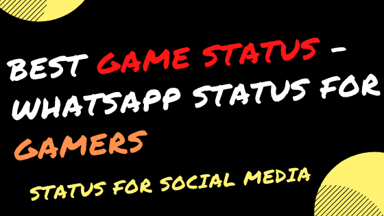 gaming status for whatsapp, gaming attitude quotes, Best game status - status for social media
