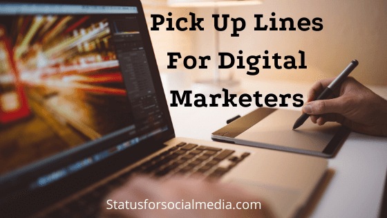 Pick Up Lines For Digital Marketers