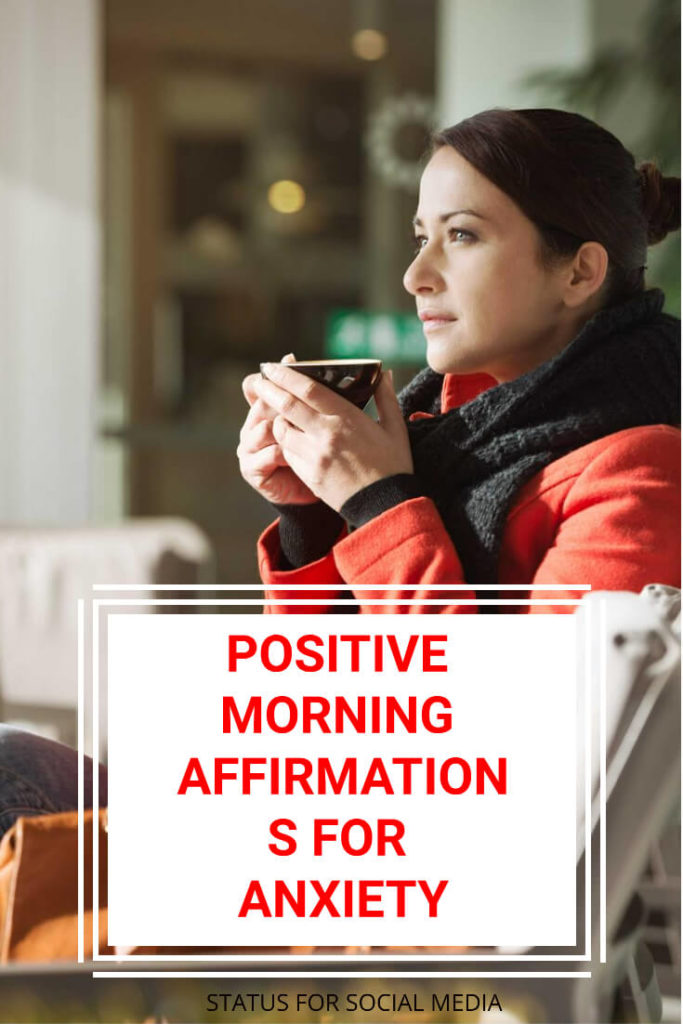 Positive Morning Affirmations for Anxiety, positive affirmations for anxiety and depression