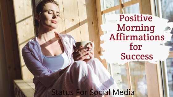 37+ Positive Morning Affirmations for Success