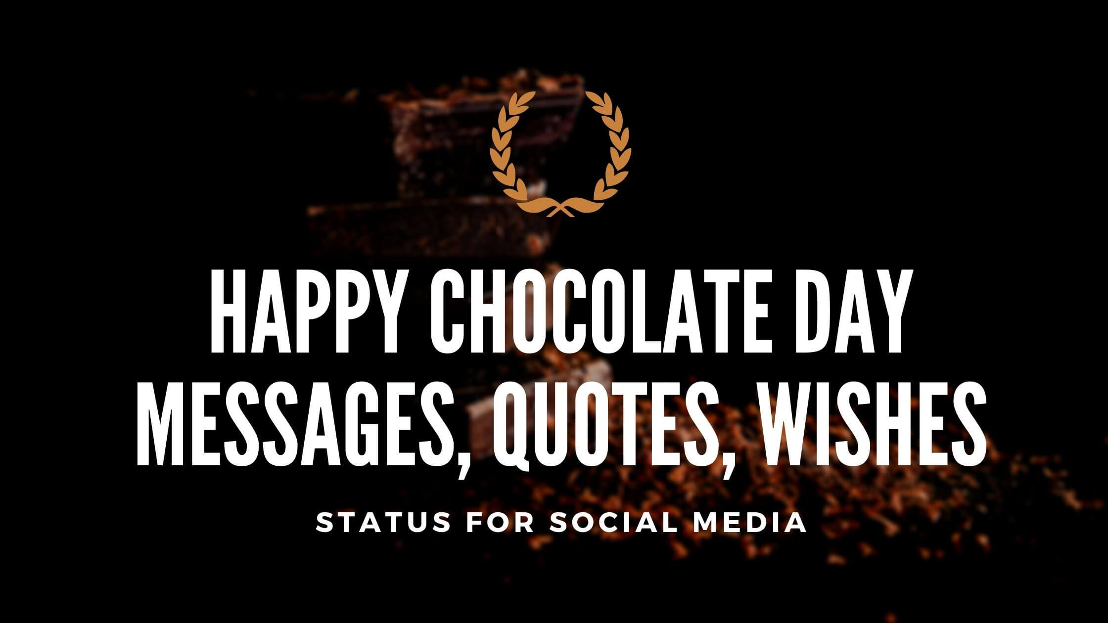 Happy Chocolate Day Messages, Quotes, Wishes IMAGES