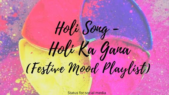 Holi Song - Holi Ka Gana (Festive Mood Playlist)